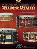Primary Handbook For Snare Drum A Beginning Method With Play-along Cd