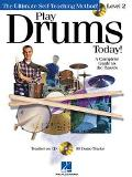 Play Drums Today, Level 2 A Complete Guide to the Basics