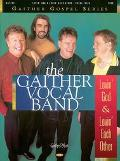 Gaither Vocal Band - Lovin' God and Lovin' Each Other