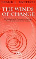 Winds of Change The Evolution of the Contemporary American Wind Band/Ensemble and Its Conductor