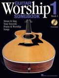 Guitar Worship Method Songbook Strum and Sing Your Favorite Praise and Worship Songs