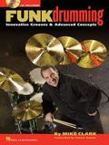 Funk Drumming Innovative Grooves & Advanced Concepts