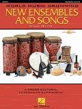 WORLD MUSIC DRUMMING:NEW ENSEMBLES AND SONGS A Cross-Cultural Curricular Supplement