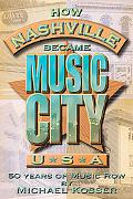 How Nashville Became Music City, U.s.a. 50 Years of Music Row