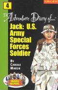 Adventure Diary Of...Jack U.S. Army Special Forces Soldier!