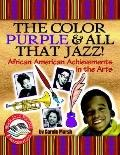 Color Purple and All That Jazz! African American Achievements in the Arts