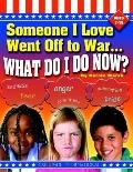 Someone I Love Went Off to War: What Do I Do Now?