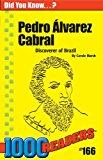 Pedro Alvarez Cabral: Discoverer of Brazil (166) (1000 Readers)