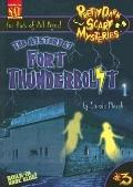The Mystery of Fort Thunderbolt (Pretty Darn Scary Mysteries #3)