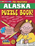 The Positively Alaska Puzzle Book (Alaska Experience)