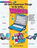 20 Cool Classroom Things to do with WIKIS