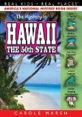 The Mystery in Hawaii: Red Hot Volcanoes, Whopper Waves, Luaus and Leis (Real Kids, Real Pla...