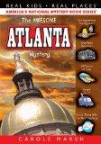 The AWESOME Atlanta Mystery (Real Kids! Real Places!)