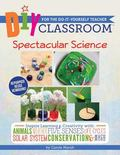 DIY Classroom : Spectacular Science