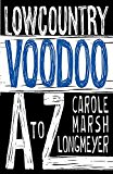 Lowcountry Voodoo A to Z (Bluffton Books)