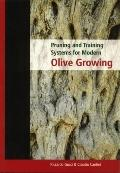 Pruning and Training Systems for Modern Olive Growing - Riccardo Gucci - Hardcover