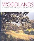 Woodlands: A Disappearing Landscape