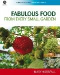 Fabulous Food from Every Small Garden (CSIRO Publishing Gardening Guides)