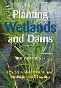 Planting Wetlands and Dams: A Practical Guide to Wetland Design, Construction and Propagation