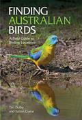 Finding Australian Birds : A Field Guide to Birding Locations