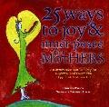 25 Ways to Joy and Inner Peace for Mothers