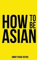 How to be Asian