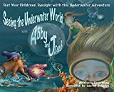 Seeing the Underwater World with Abby and Josh (Sight test book)