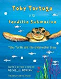 Toby Turtle and the Underwater Crew: Spanish Edition