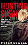 Hunting Susan: In a web of deception, loss and lies, will courage prevail?