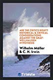 Are the critics right? Historical & critical considerations against the Graf-Wellhausen hypo...