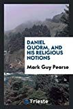 Daniel Quorm, and His Religious Notions
