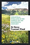 Industrial England in the Middle of the Eighteenth Century