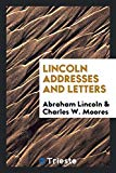 ...Lincoln addresses and letters
