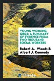 Young working girls: a summary of evidence from two thousand social workers