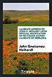 Laureate Address of John G. Neihardt Upon Official Notification of His choice as poet laurea...