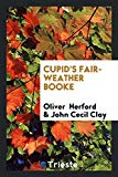Cupid's Fair-weather Booke