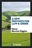A new province for law & order: being a review