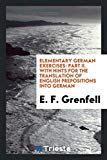 Elementary German Exercises: Part II. With Hints for the Translation of English Prepositions...