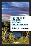 Songs and Stories: Second Reader Grade