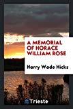 A Memorial of Horace William Rose