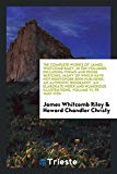 The complete works of James Whitcomb Riley; in ten volumes, including poems and prose sketch...