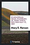 In Memoriam: Israel Washburn, Jr.: Burn June 6, 1813, Died May 12, 1883