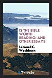 Is the Bible Worth Reading: And Other Essays