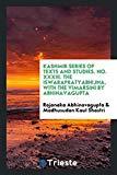 The Iswarapratyabhijna. With the Vimarsini by Abhinavagupta. Edited with notes by Madhusudan...