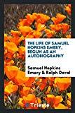 The Life of Samuel Hopkins Emery, Begun as an Autobiography