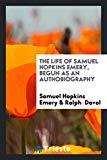 The Life of Samuel Hopkins Emery, Begun as an Authobiography
