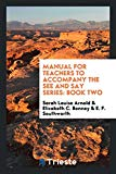 Manual for Teachers to Accompany the See and Say Series: Book Two