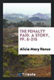 The Penalty Paid. A Story, pp. 6-215