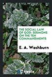 The Social Law of God: Sermons on the Ten Commandments