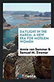 Daylight in the harem: a new era for Moslem women